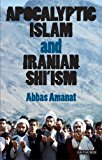 Book Cover Apocalyptic Islam and Iranian Shi'ism (Library of Modern Religion)
