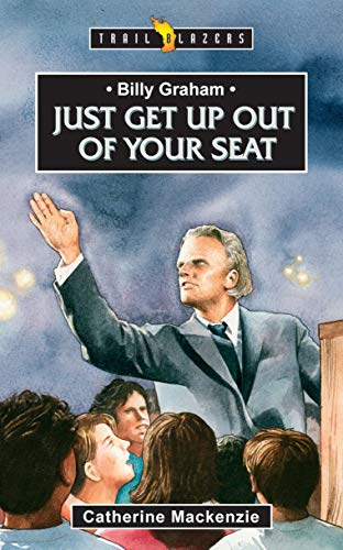 Billy Graham: Just get up out of your Seat (Trailblazers)