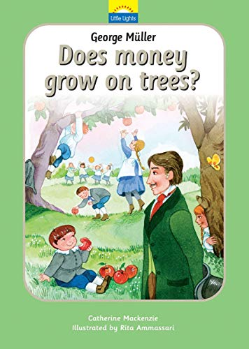 George M?ller: Does money grow on trees? (Little Lights)