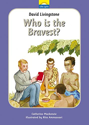 David Livingstone: Who is the bravest? (Little Lights)