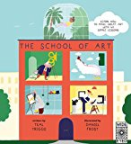 Book Cover The School of Art: Learn How to Make Great Art with 40 Simple Lessons