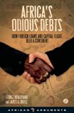 Book Cover Africa's Odious Debts: How Foreign Loans and Capital Flight Bled a Continent (African Arguments)
