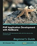 Book Cover PHP Application Development with NetBeans: Beginner's Guide (Learn by Doing: Less Theory, More Results)