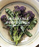 Book Cover Vegetable Perfection: 100 delicious recipes for roots, bulbs, shoots and stems