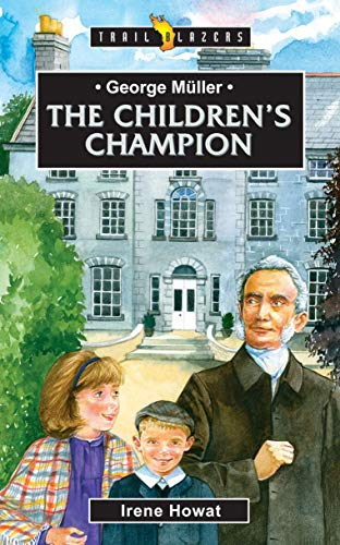 George M?ller: The Children's Champion (Trailblazers)