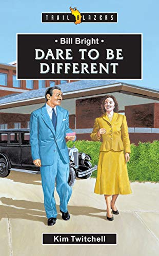 Bill Bright: Dare to be Different (Trailblazers)
