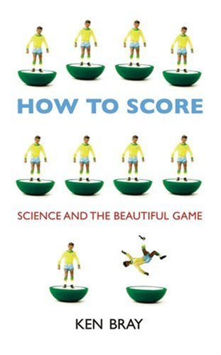 Book Cover How to Score: Science and the Beautiful Game