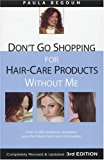 Book Cover Don't Go Shopping for Hair-Care Products Without Me: Over 4,000 Products Reviewed, Plus the Latest Hair-Care Information