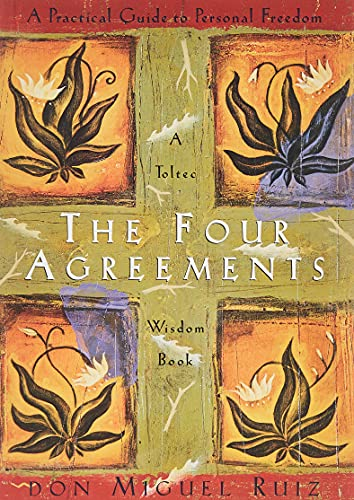Book Cover The Four Agreements: A Practical Guide to Personal Freedom (A Toltec Wisdom Book)