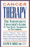 Book Cover Cancer Therapy: The Independent Consumer's Guide to Non-Toxic Treatment & Prevention
