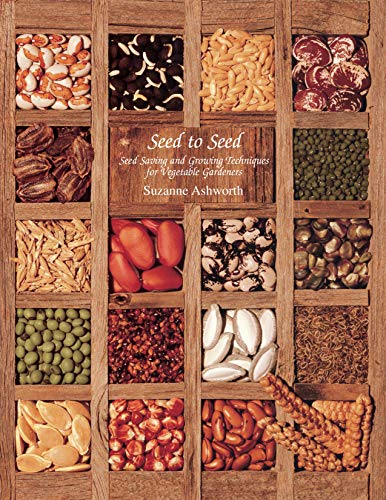 Book Cover Seed to Seed: Seed Saving and Growing Techniques for Vegetable Gardeners, 2nd Edition