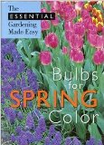 Book Cover Bulbs for Spring Color (The Essential Gardening Made Easy)