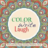 Book Cover Color Write Laugh: Stress-reducing therapy for those affected by cancer
