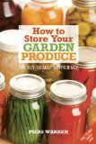Book Cover How to Store Your Garden Produce: The Key to Self-Sufficiency