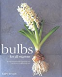 Book Cover Bulbs for All Seasons: An Inspirational Guide to Growing and Gardening throughout the Year