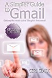 Book Cover A Simpler Guide to Gmail: Getting the most out of Google's free email