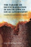 Book Cover The Failure of Decentralisation in South African Local Government: Complexity and Unanticipated Consequences