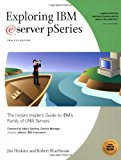 Book Cover Exploring IBM eServer pSeries: The Instant Insider's Guide to IBM's Family of UNIX Servers (Exploring IBM series)