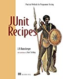 Book Cover JUnit Recipes: Practical Methods for Programmer Testing