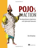 Book Cover POJOs in Action: Developing Enterprise Applications with Lightweight Frameworks
