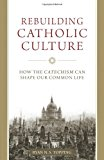 Book Cover Rebuilding Catholic Culture