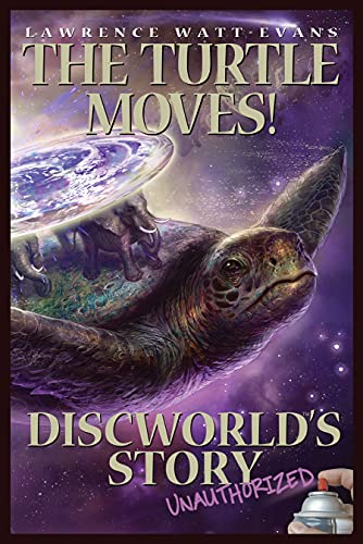The Turtle Moves!: Discworld's Story Unauthorized