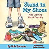 Book Cover Stand in My Shoes: Kids Learning About Empathy