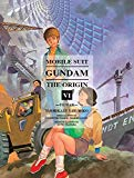 Book Cover Mobile Suit Gundam: THE ORIGIN, Volume 6: To War
