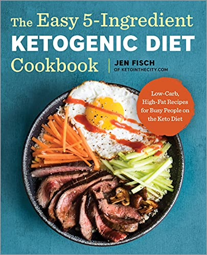Book Cover The Easy 5-Ingredient Ketogenic Diet Cookbook: Low-Carb, High-Fat Recipes for Busy People on the Keto Diet