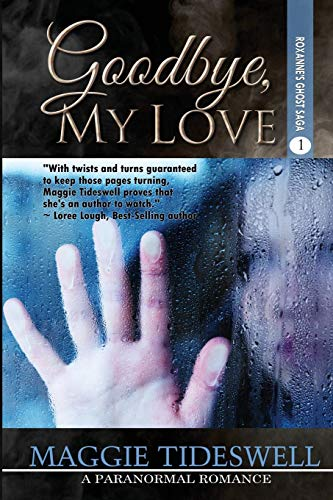 Goodbye, My Love (Roxanne's Ghost Saga) (Volume 1)