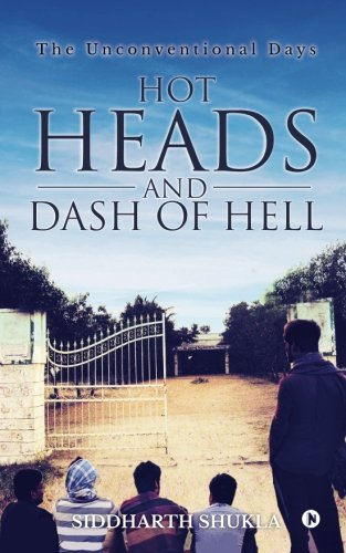 Book Cover Hot Heads and Dash of Hell: The Unconventional Days