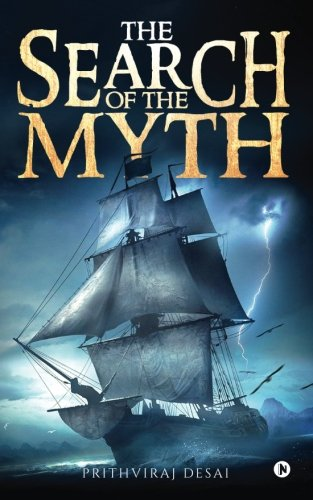 The Search of the Myth by Prithviraj Desai