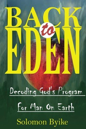 Bact to Eden: Decoding God?s Program For Man On Earth