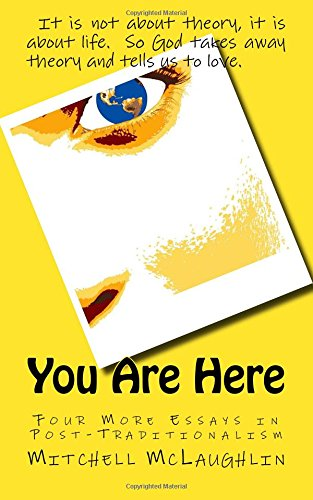 You Are Here: Four More Essays in Post-Traditionalism