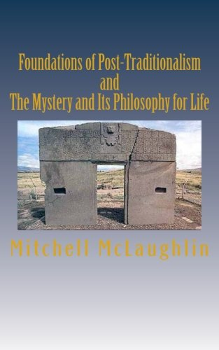Foundations of Post-Traditionalism and The Mystery and Its Philosophy of Life: 2 Books in 1