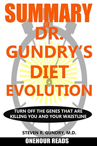 Book Cover SUMMARY Of Dr. Gundry's Diet Evolution: Turn Off the Genes That Are Killing You and Your Waistline