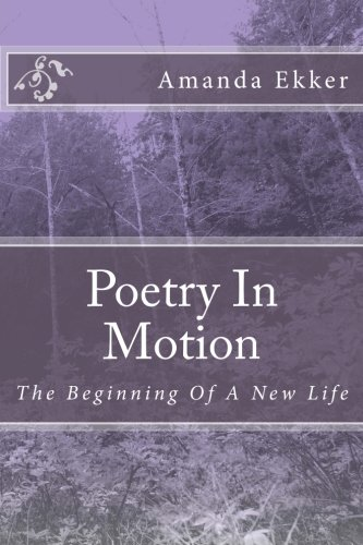 Book Cover Poetry In Motion: The Beginning Of A New Life
