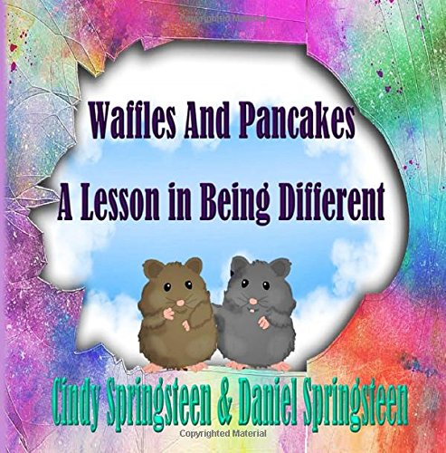 Waffles And Pancakes: A Lesson In Being Different by Cindy Springsteen