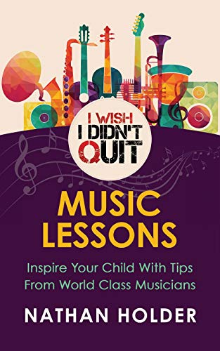 Book Cover I Wish I Didn't Quit: Music Lessons