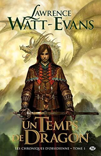 Les Chroniques d'obsidienne, tome 1 : Un Temps de dragon
