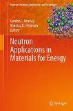 Book Cover Neutron Applications in Materials for Energy (Neutron Scattering Applications and Techniques)