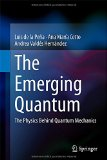Book Cover The Emerging Quantum: The Physics Behind Quantum Mechanics