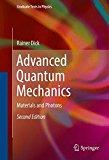 Book Cover Advanced Quantum Mechanics: Materials and Photons (Graduate Texts in Physics)