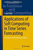 Book Cover Applications of Soft Computing in Time Series Forecasting: Simulation and Modeling Techniques (Studies in Fuzziness and Soft Computing)