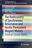 Book Cover The Rediscovery of Synchronous Reluctance and Ferrite Permanent Magnet Motors: Tutorial Course Notes (SpringerBriefs in Electrical and Computer Engineering)