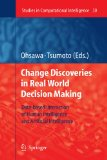 Book Cover Chance Discoveries in Real World Decision Making: Data-based Interaction of Human intelligence and Artificial Intelligence (Studies in Computational Intelligence)