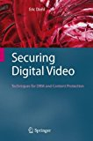Book Cover Securing Digital Video: Techniques for DRM and Content Protection
