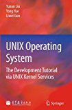 Book Cover UNIX Operating System: The Development Tutorial via UNIX Kernel Services