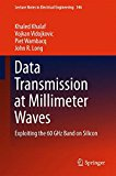Book Cover Data Transmission at Millimeter Waves: Exploiting the 60 GHz Band on Silicon (Lecture Notes in Electrical Engineering)