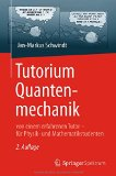 Book Cover Tutorium Quantenmechanik: von einem erfahrenen Tutor - für Physik- und Mathematikstudenten (German Edition)